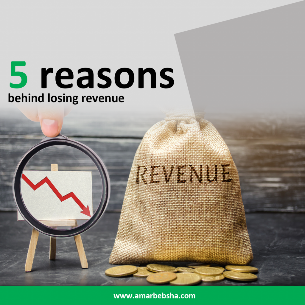 5 Reasons Behind Your Business Lose Revenue or Leakage in the Revenue Stream.